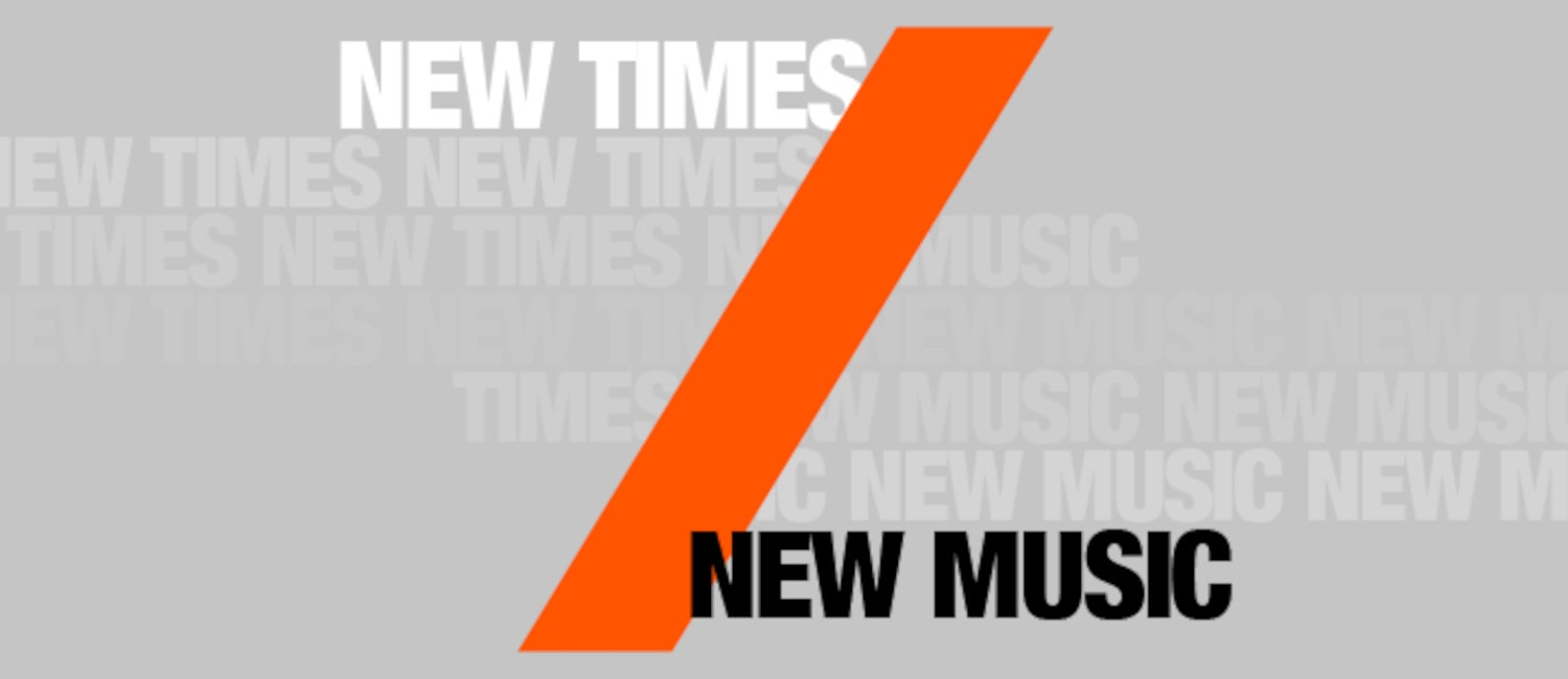 New Times / New Music