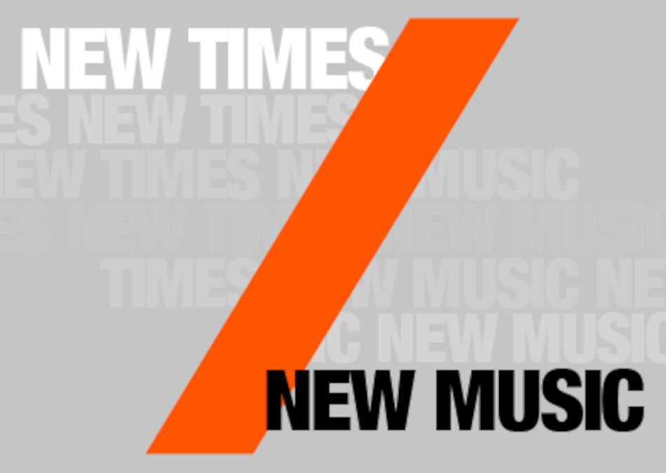 New Times/New Music