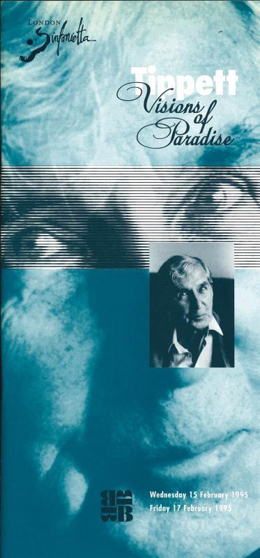 1995 - Tippett: Visions of Paradise, 15–17 February