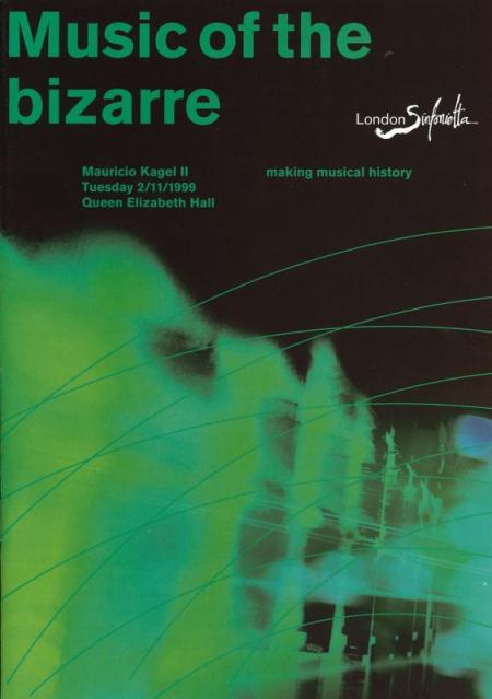 1999 - Music of the Bizarre: Mauricio Kagel II, 2 November, generously supported by Penny Jonas