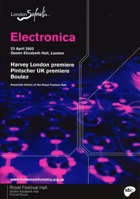 2003 - Electronica: Harvey, Pintscher & Boulez, 23 April, generously supported by Philip Meaden