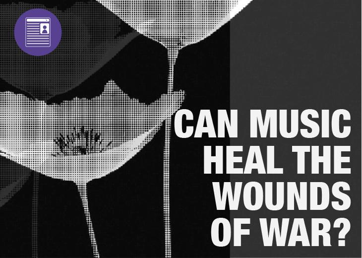 Can Music Heal the Wounds of War?