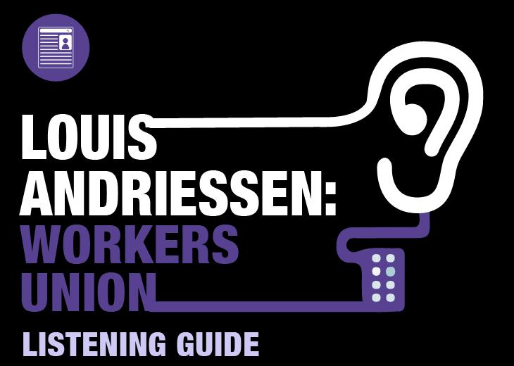 Listening Guide: Workers Union