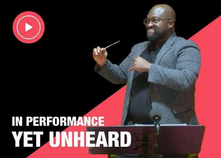 In Performance: Yet Unheard